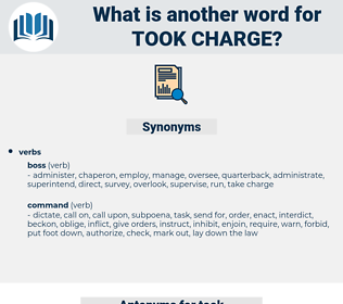 took charge, synonym took charge, another word for took charge, words like took charge, thesaurus took charge