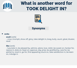 took delight in, synonym took delight in, another word for took delight in, words like took delight in, thesaurus took delight in