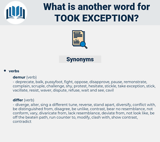 took exception, synonym took exception, another word for took exception, words like took exception, thesaurus took exception