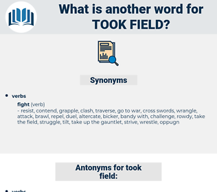 took field, synonym took field, another word for took field, words like took field, thesaurus took field