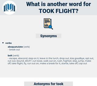 took flight, synonym took flight, another word for took flight, words like took flight, thesaurus took flight