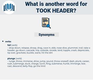 took header, synonym took header, another word for took header, words like took header, thesaurus took header