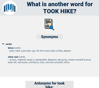 took hike, synonym took hike, another word for took hike, words like took hike, thesaurus took hike