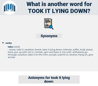 took it lying down, synonym took it lying down, another word for took it lying down, words like took it lying down, thesaurus took it lying down