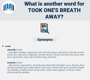 took one's breath away, synonym took one's breath away, another word for took one's breath away, words like took one's breath away, thesaurus took one's breath away
