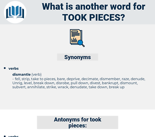 took pieces, synonym took pieces, another word for took pieces, words like took pieces, thesaurus took pieces