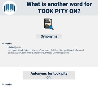 took pity on, synonym took pity on, another word for took pity on, words like took pity on, thesaurus took pity on