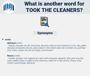 took the cleaners, synonym took the cleaners, another word for took the cleaners, words like took the cleaners, thesaurus took the cleaners