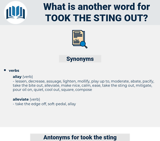 took the sting out, synonym took the sting out, another word for took the sting out, words like took the sting out, thesaurus took the sting out