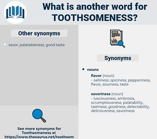 toothsomeness, synonym toothsomeness, another word for toothsomeness, words like toothsomeness, thesaurus toothsomeness
