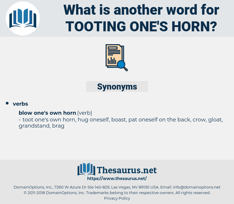 tooting one's horn, synonym tooting one's horn, another word for tooting one's horn, words like tooting one's horn, thesaurus tooting one's horn