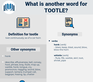 tootle, synonym tootle, another word for tootle, words like tootle, thesaurus tootle