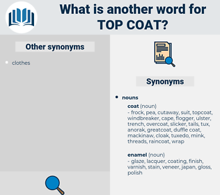 top coat, synonym top coat, another word for top coat, words like top coat, thesaurus top coat