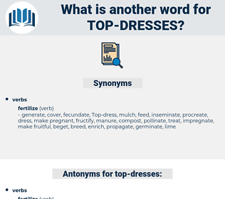 top-dresses, synonym top-dresses, another word for top-dresses, words like top-dresses, thesaurus top-dresses