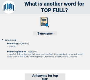top full, synonym top full, another word for top full, words like top full, thesaurus top full