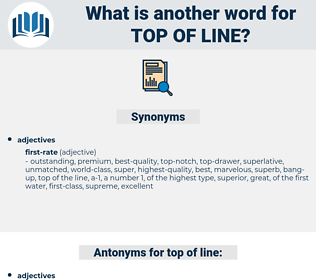 top of line, synonym top of line, another word for top of line, words like top of line, thesaurus top of line