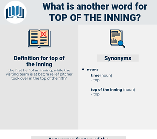 top of the inning, synonym top of the inning, another word for top of the inning, words like top of the inning, thesaurus top of the inning