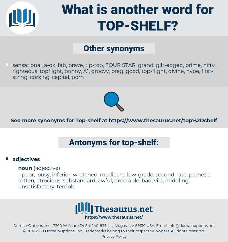 top-shelf, synonym top-shelf, another word for top-shelf, words like top-shelf, thesaurus top-shelf