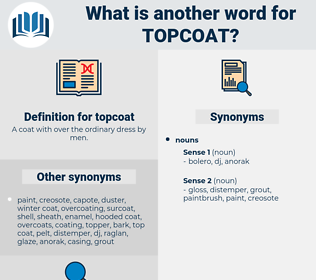topcoat, synonym topcoat, another word for topcoat, words like topcoat, thesaurus topcoat