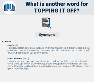 topping it off, synonym topping it off, another word for topping it off, words like topping it off, thesaurus topping it off