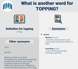 topping, synonym topping, another word for topping, words like topping, thesaurus topping