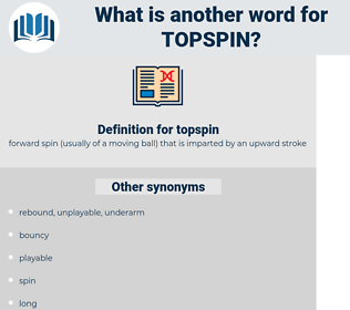 topspin, synonym topspin, another word for topspin, words like topspin, thesaurus topspin