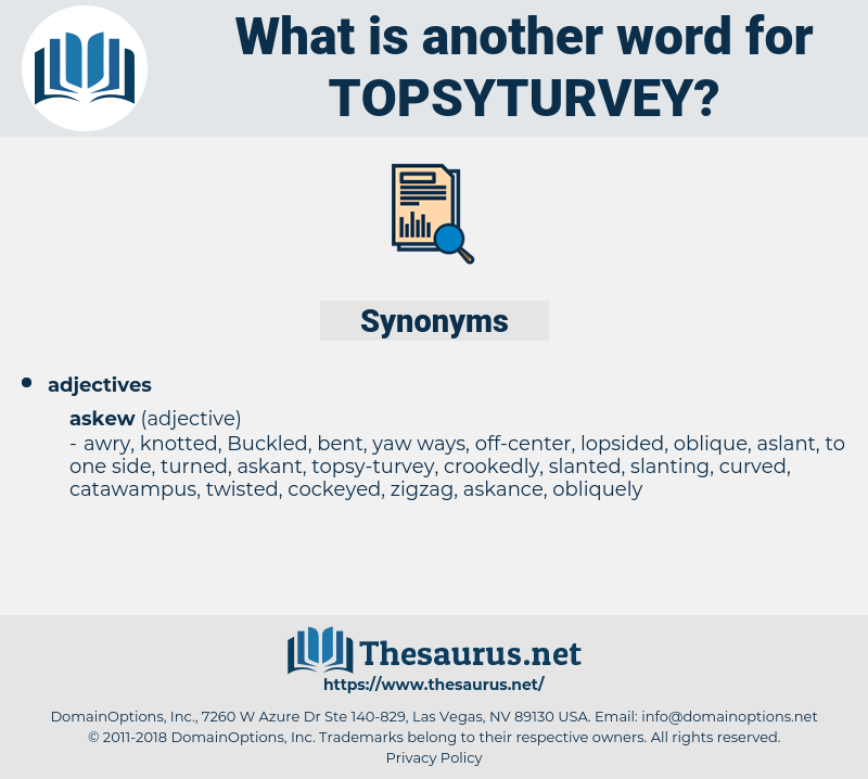 topsyturvey, synonym topsyturvey, another word for topsyturvey, words like topsyturvey, thesaurus topsyturvey
