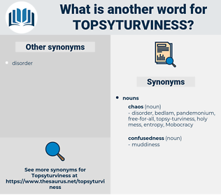 topsyturviness, synonym topsyturviness, another word for topsyturviness, words like topsyturviness, thesaurus topsyturviness
