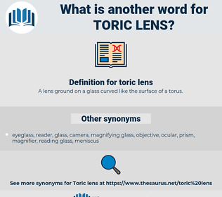 toric lens, synonym toric lens, another word for toric lens, words like toric lens, thesaurus toric lens