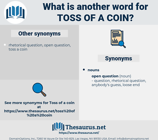 toss of a coin, synonym toss of a coin, another word for toss of a coin, words like toss of a coin, thesaurus toss of a coin