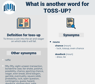toss-up, synonym toss-up, another word for toss-up, words like toss-up, thesaurus toss-up