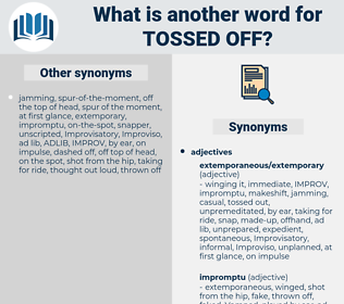 tossed off, synonym tossed off, another word for tossed off, words like tossed off, thesaurus tossed off