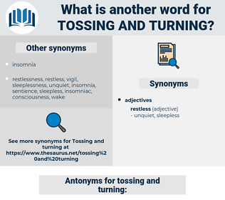 tossing and turning, synonym tossing and turning, another word for tossing and turning, words like tossing and turning, thesaurus tossing and turning