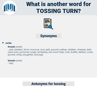 tossing turn, synonym tossing turn, another word for tossing turn, words like tossing turn, thesaurus tossing turn