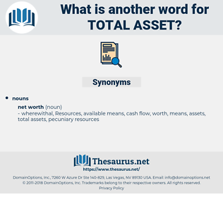 total asset, synonym total asset, another word for total asset, words like total asset, thesaurus total asset