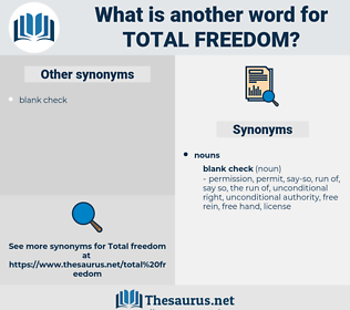 total freedom, synonym total freedom, another word for total freedom, words like total freedom, thesaurus total freedom