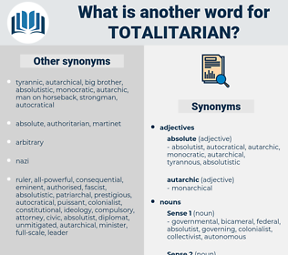 totalitarian, synonym totalitarian, another word for totalitarian, words like totalitarian, thesaurus totalitarian