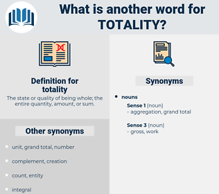 totality, synonym totality, another word for totality, words like totality, thesaurus totality
