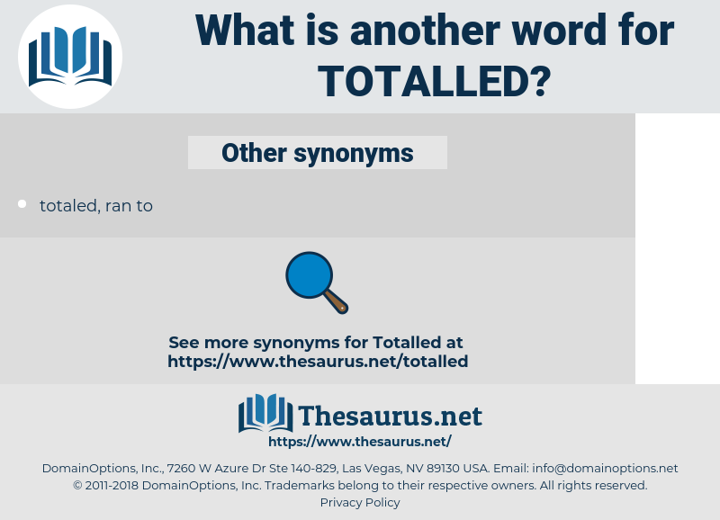 Totalled, synonym Totalled, another word for Totalled, words like Totalled, thesaurus Totalled