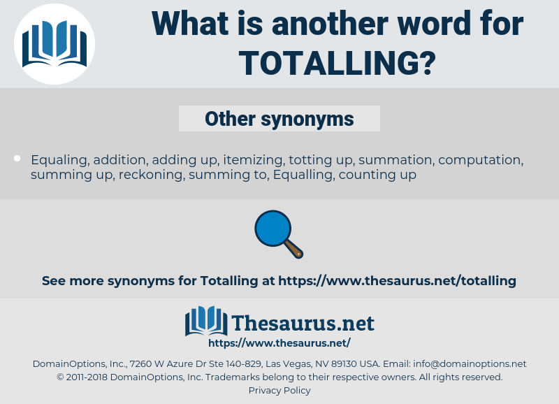 Totalling, synonym Totalling, another word for Totalling, words like Totalling, thesaurus Totalling