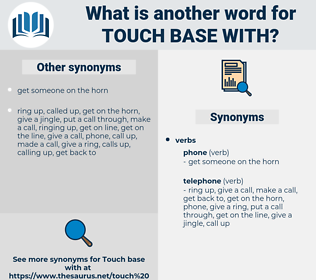 touch base with, synonym touch base with, another word for touch base with, words like touch base with, thesaurus touch base with
