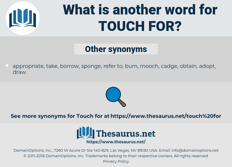 touch for, synonym touch for, another word for touch for, words like touch for, thesaurus touch for