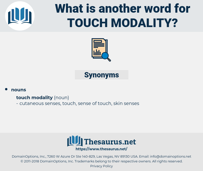 touch modality, synonym touch modality, another word for touch modality, words like touch modality, thesaurus touch modality