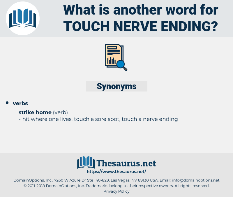 touch nerve ending, synonym touch nerve ending, another word for touch nerve ending, words like touch nerve ending, thesaurus touch nerve ending
