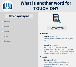 touch on, synonym touch on, another word for touch on, words like touch on, thesaurus touch on