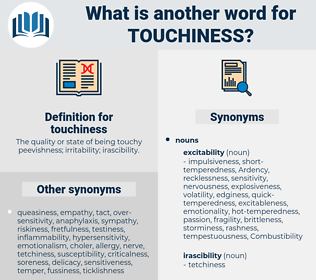 touchiness, synonym touchiness, another word for touchiness, words like touchiness, thesaurus touchiness
