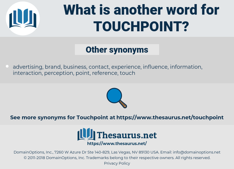 touchpoint, synonym touchpoint, another word for touchpoint, words like touchpoint, thesaurus touchpoint