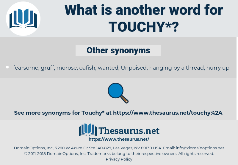 touchy, synonym touchy, another word for touchy, words like touchy, thesaurus touchy