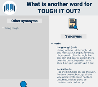 tough it out, synonym tough it out, another word for tough it out, words like tough it out, thesaurus tough it out