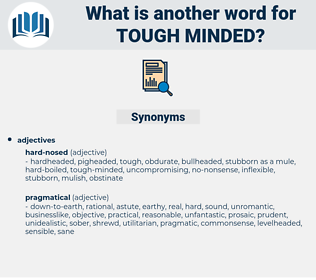 tough-minded, synonym tough-minded, another word for tough-minded, words like tough-minded, thesaurus tough-minded